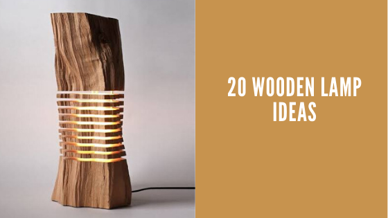 20 Wooden Lamp Ideas Woodworking24hrs